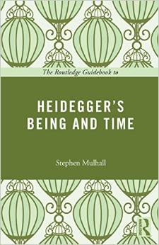 The Routledge Guidebook to Being and Time