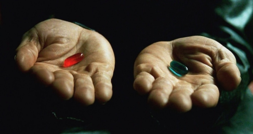 Red or Blue Pill